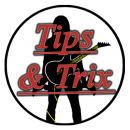 TIPS & TRIX